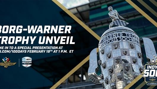 Borg-Warner Trophy Unveil Presentation Feb. 19