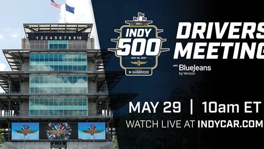 Indy 500 Drivers' Meeting To Stream Live May 29 on INDYCAR.com