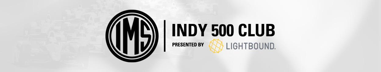 Indy 500 Club presented by Lightbound
